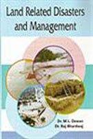Land Related Disasters and Management: M.L. Dewan,Raj Bhardwaj
