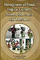 9788171393893: Management Of Flood, Tropical Cyclones, Storms, Hurricanes And Tornadoes