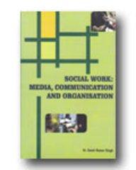 9788171395057: Social Work: Media, Communication and Organisation