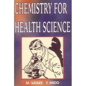 Chemistry for Health Sciences: M. Satake,Y. Mido