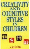 Creativity and Cognitive Styles in Children: A. Kusuma