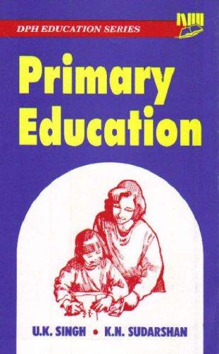Primary Education: K.N. Sudarshan,U.K. Singh