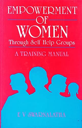 Empowerment of Women Through Self Help Groups: E.V. Swarnalatha
