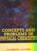 Concepts and Problems in Physical Chemistry: M.S. Sethi,P.S. Raghavan