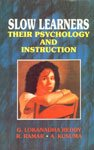 Slow Learners: Their Psychology and Instruction: A. Kusuma,G. Lokanadha Reddy,R. Ramar