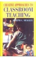Creative Approaches to Classroom Teaching: Mukalel Joseph C.