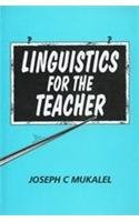 Linguistics for the Teacher: Joseph C. Mukalel