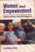 Women and Empowerment: Approaches and Strategies