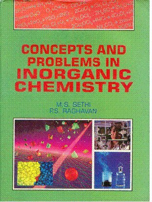 Concepts and Problems in Inorganic Chemistry: M.S. Sethi,P.S. Raghavan