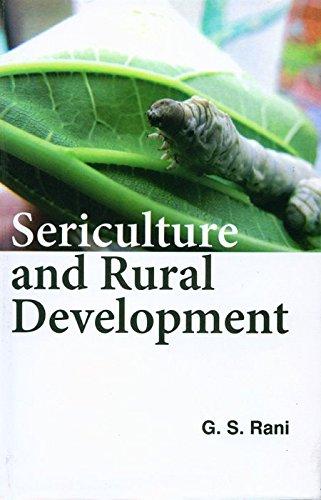 Sericulture and Rural Development: G.S. Rani