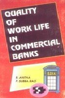 Quality of Work life in Commercial Banks