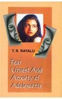 Fears Unrest and Anxiety of Adolescent: T.R. Rayalu