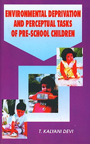 Environmental Deprivation and Perceptual Tasks of Pre-School Children: T. Kalyani Devi