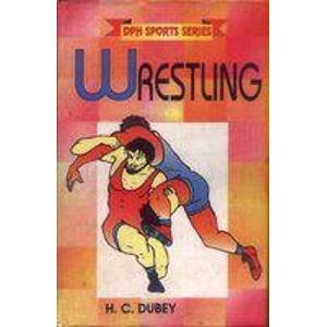 Wrestling (DPH Sports Series): H.C. Dubey