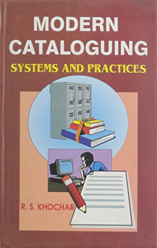 Modern Cataloguing: Systems and Practices: R.S. Khochar
