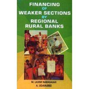 Financing of Weaker Sections by Regional Rural Banks: M.L. Narasaiah
