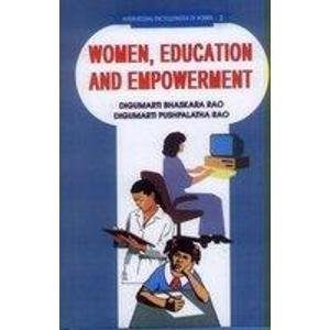 Women, Education and Empowerment: Digumarti Bhaskara Rao,Digumarti PushpaLatha Rao