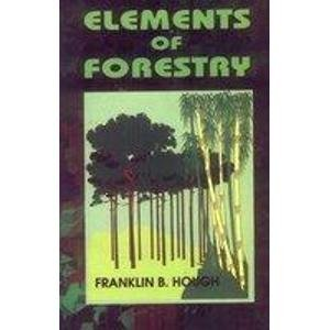Elements of Forestry: Franklin B. Hough
