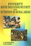 Poverty, Household Food Security and Nutrition in Rural Areas: K. Uma Maheswari,Vijaya Khader