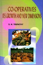 Co-operatives : Its Growth and New Dimensions: S.N. Tripathy