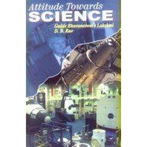 Attitude Towards Science: D.B. Rao,Gadde Bhuvaneswara Lakshmi