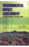 Environmental Impact Assessment: Available Techniques, Emerging Trends: D.S. Arya,S.A. Abbasi
