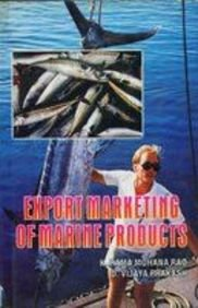 Export Marketing of Marine Products: Prakash D Vijaya