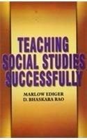 Teaching Social Studies Successfully: Ediger Marlow Rao