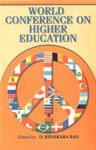 World Conference on Higher Education: Digumarti Bhaskara Rao (Ed.)