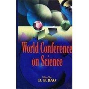 World Conference on Science: Digumarti Bhaskara Rao (Ed.)