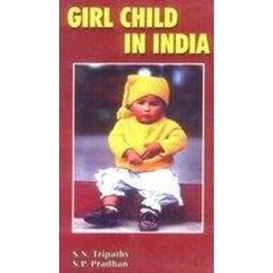 Girl Child in India: S.N. Tripathy