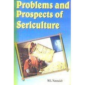 Problems and Prospects of Sericulture: M.L. Narasaiah