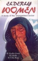 Elderly Women: A Study of the Unorganised Sector