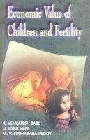 Economic Value of Children and Fertility: Reddy M.V. Sudhakara