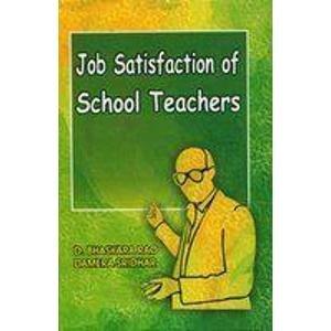 Job Satisfaction of School Teachers: Damera Sridhar,Digumarti Bhaskara Rao