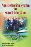 Non Detention System in School Education: M Nirmala Jyothi