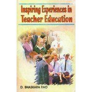 Inspiring Experiences in Teacher Education: Digumarti Bhaskara Rao