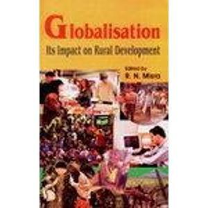 Globalisation : Its Impact on Rural Development: R N Mishra