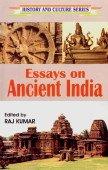 Essays on Ancient India: Raj Kumar (Ed.)