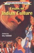 Essays on Indian Culture (History and Culture Series): Raj Kumar (Ed.)