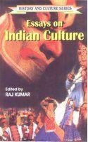 Essays on Indian Culture (History and Culture: Raj Kumar (Ed.)