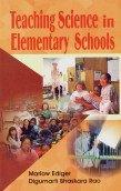 Teaching Science in Elementary Schools: Digumarti Bhaskara Rao,Marlow Ediger