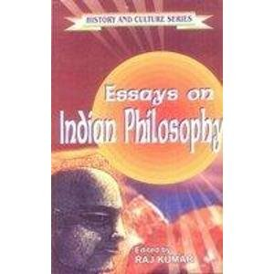 Essays on Indian Philosophy (History and Culture Series): Raj Kumar