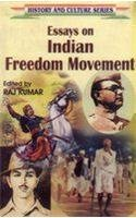Essays on Indian Freedom Movement (History and: Raj Kumar (Ed.)