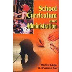 School Curriculum and Administration: D.B. Rao,Marlow Ediger