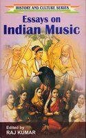 Essays on Indian Music: Raj Kumar (Ed.)