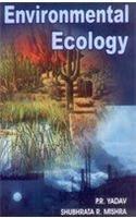 Environmental Ecology: P.R. Yadav,Shubhrata R. Mishra