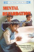 Mental Retardation: Education and Rehabilitation: A. Kusuma,G. Lokanadha Reddy,J. Sujatha Malini