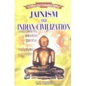 Jainism and Indian Civilization: R.K. Pruthi