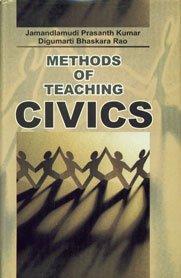 Methods of Teaching Civics: Digumarti Bhaskara Rao,Jamandlamudi Prasanth Kumar